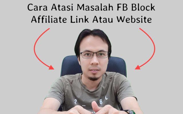Solution Kepada Masalah Link Affiliate / Website Kena Block Dengan Facebook
